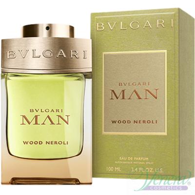 Bvlgari Man Wood Neroli EDP 100ml pentru Bărbați Arome pentru Bărbați