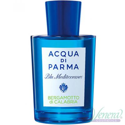Acqua di Parma Blu Mediterraneo Bergamotto di Calabria EDT 150ml pentru Bărbați și Femei fără ambalaj