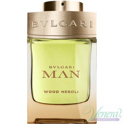 Bvlgari Man Wood Neroli EDP 100ml pentru Bărbați produs fără ambalaj Produse fără ambalaj